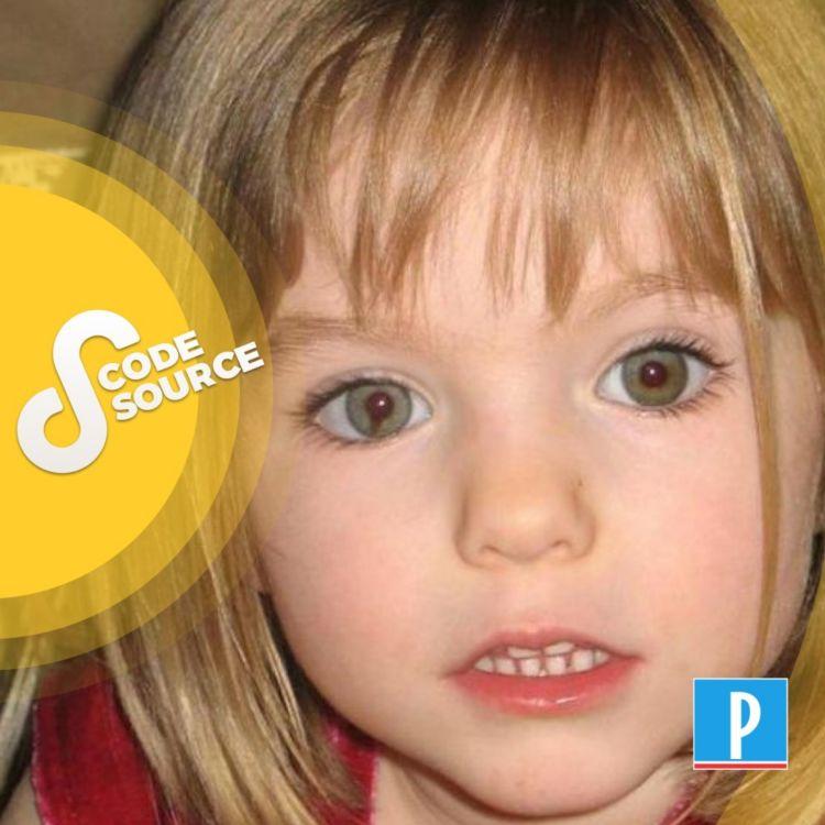 cover art for Disparition de la petite Maddie McCann : un nouveau suspect, 13 ans de mystères