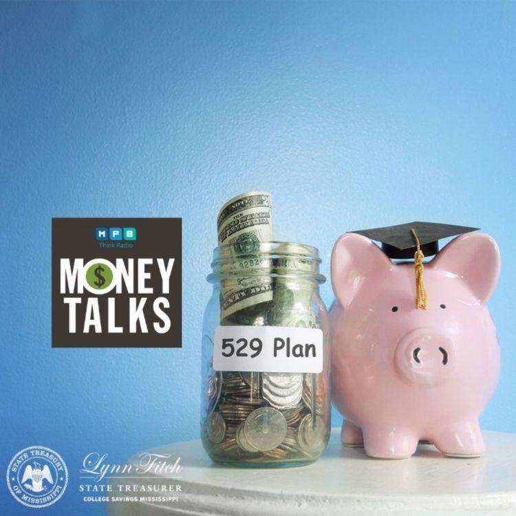 cover art for Money Talks: 529 Savings Plans