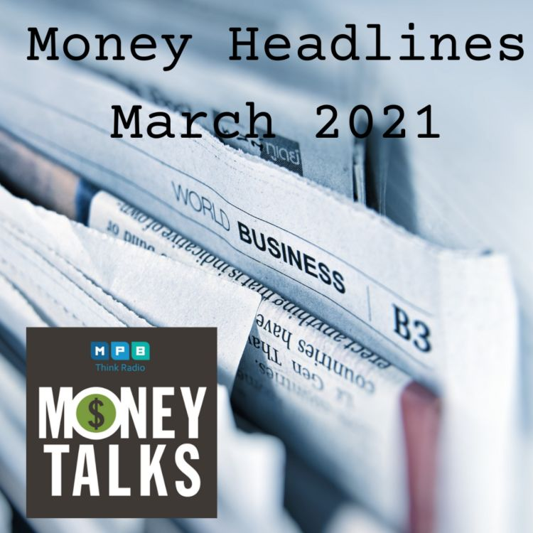 cover art for Money Talks: Headlines March 2021