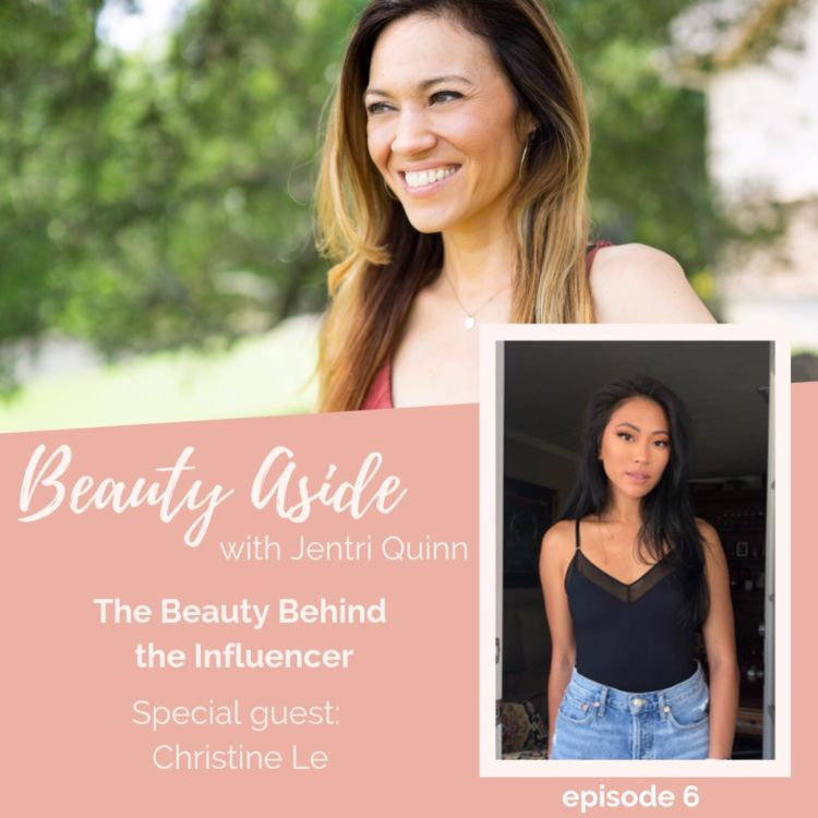 cover art for The Beauty Behind the Influencer, Christine Le