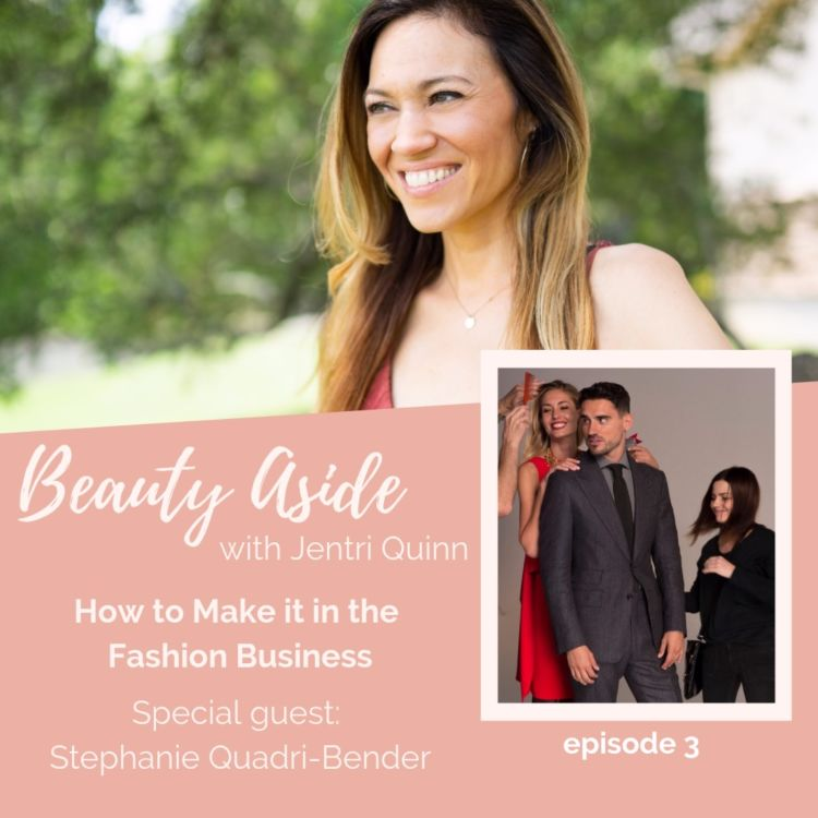 cover art for How to Make it in the Fashion Business with Stephanie Quadri-Bender