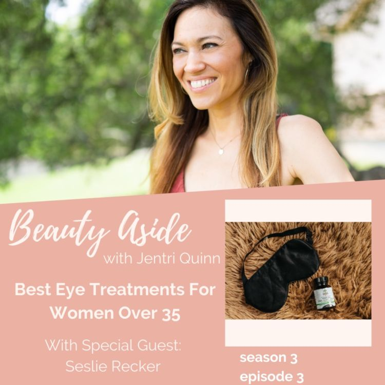 cover art for Best Eye Treatments for Women Over 35 (Skin Talks Series)