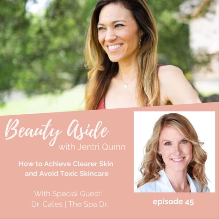 cover art for How to Achieve Clearer Skin and Avoid Toxic Skincare with Dr. Cates