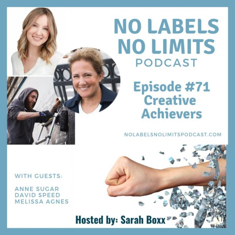 cover art for Episode 71 - No Labels, No Limits podcast - Creative Achievers Compilation