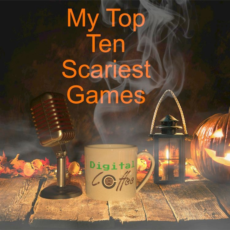 cover art for My Top Ten Scariest Games