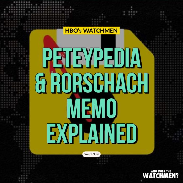 cover art for Peteypedia & Rorschach Journal Memo EXPLAINED