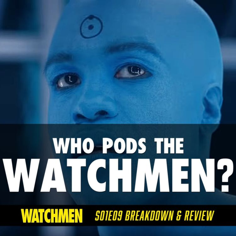 "cover art for Watchmen Episode 09 ""See How They Fly"" Breakdown & Review (S01E09)"