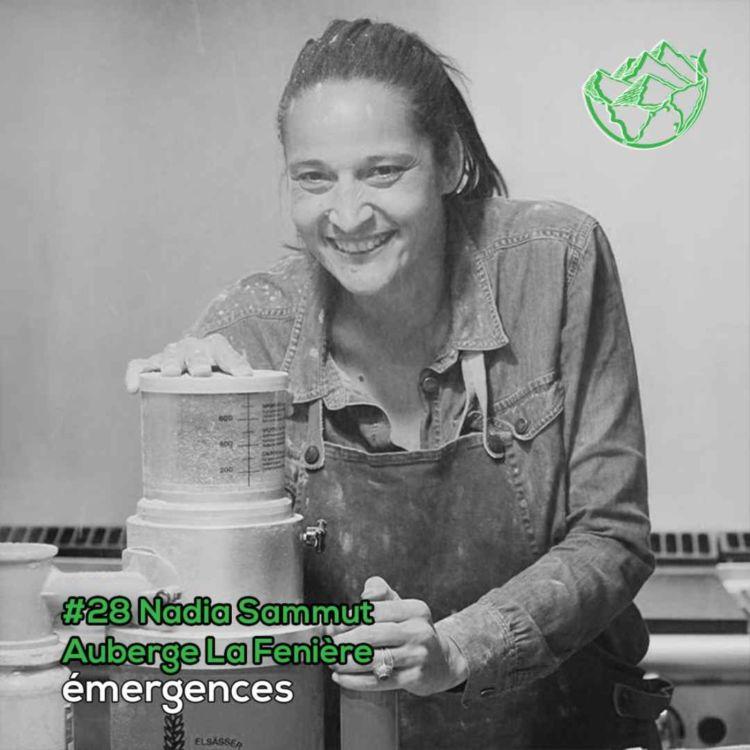 cover art for Emergences#28 – Nadia Sammut – Auberge La Fenière - Un écosystème alimentaire libre, inclusif et résilient