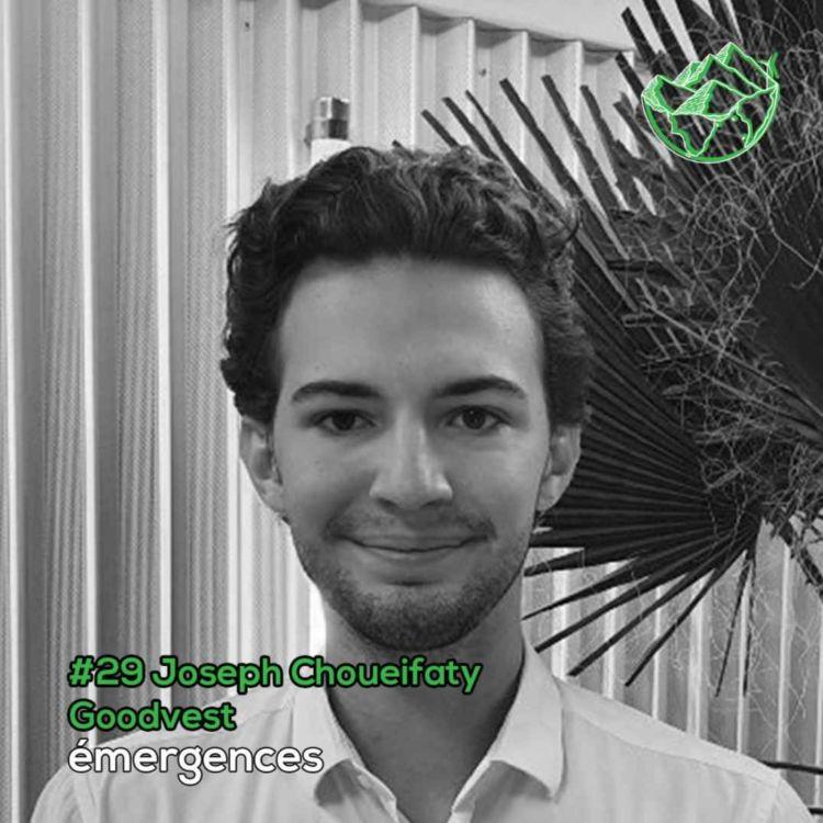 cover art for Emergences#29 – Joseph Choueifaty – Goodvest - Donner un impact positif à son épargne
