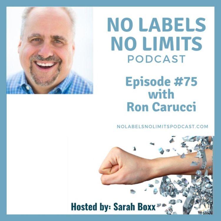 cover art for Episode 75 - No Labels, No Limits podcast - Ron Carucci