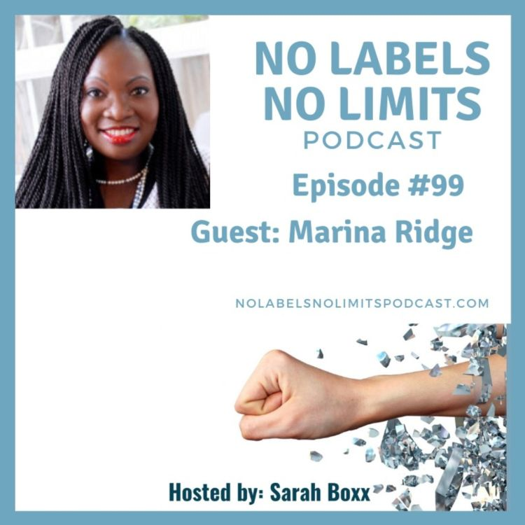 cover art for Episode 99 - No Labels, No Limits podcast with Marina Ridge