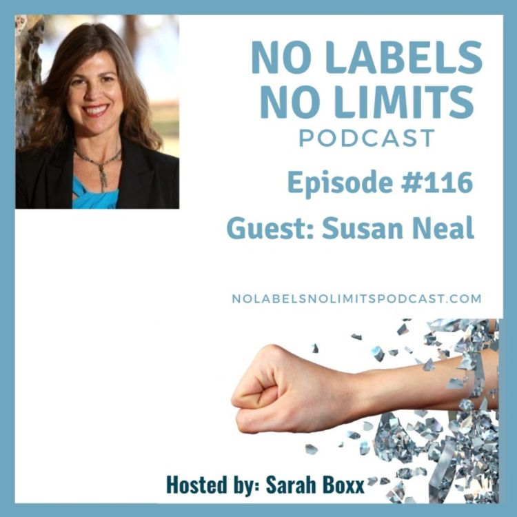 cover art for Episode 116 - No Labels, No Limits podcast with Susan Neal, Healthy Living Guru