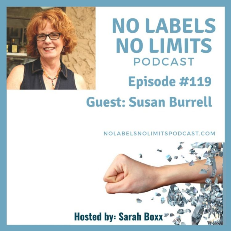 cover art for Episode 119 - No Labels, No Limits podcast with Susan Burrell, intuitive healer and guide