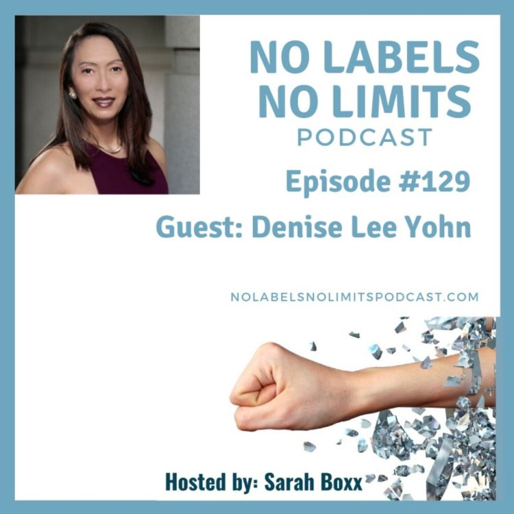 cover art for Episode 129 - No Labels, No Limits podcast with Brand Leadership Expert, Denise Lee Yohn