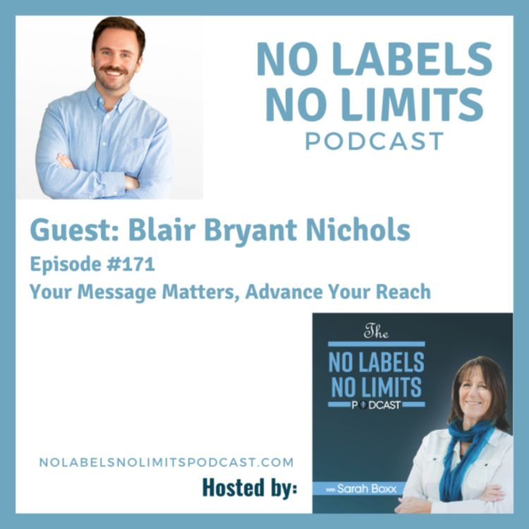cover art for 171 - Your Message Matters, Advance Your Reach with Blair Bryant Nichols