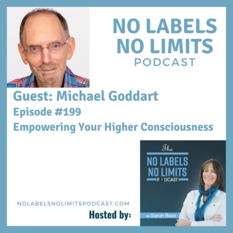 cover art for 199 - Empowering Your Higher Consciousness with Michael Goddart