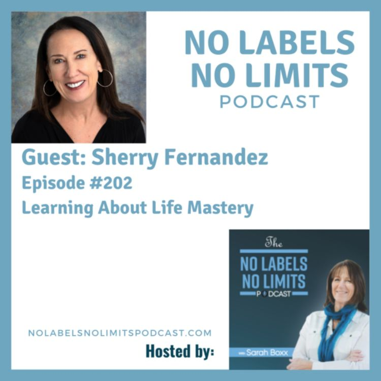 cover art for 202 -  Learning About Life Mastery with Sherry Fernandez
