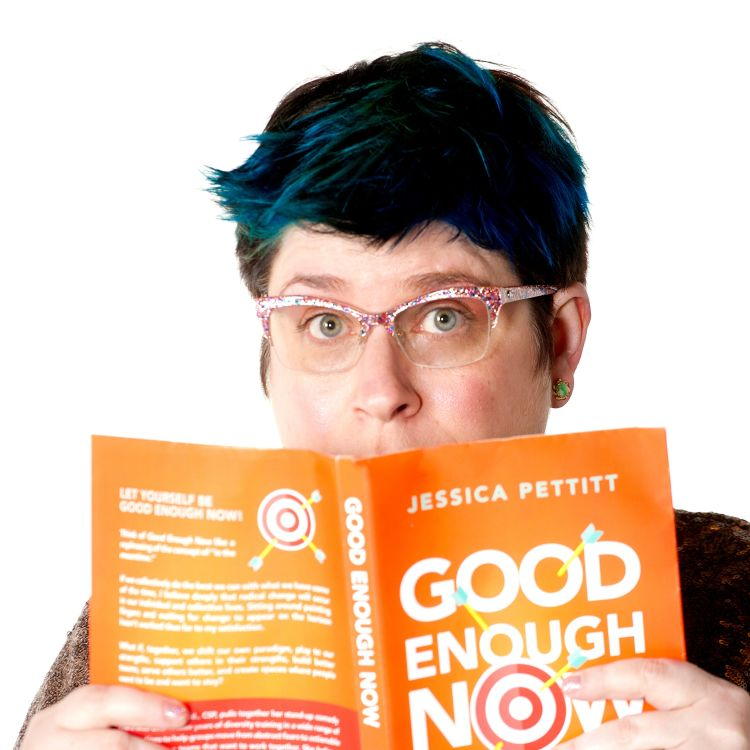 cover art for Episode 37 - No Labels, No Limits - with Jess Pettitt, Good Enough Now