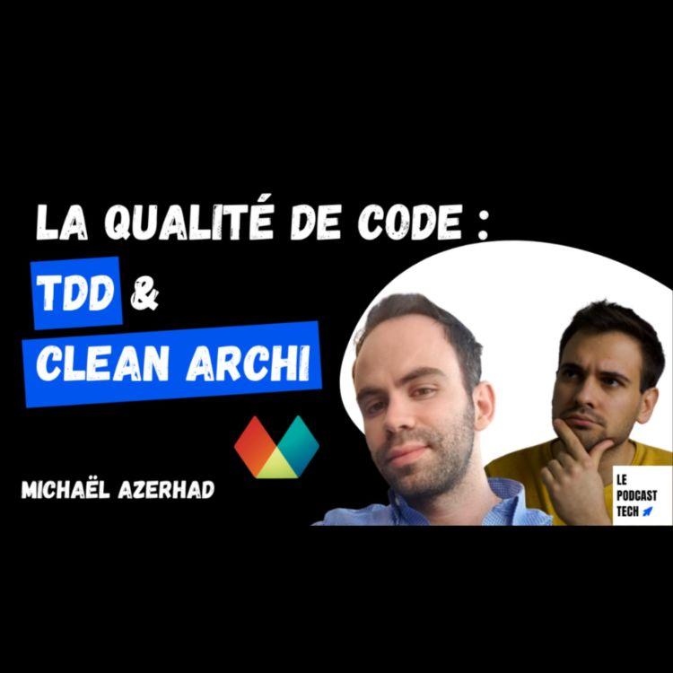 cover art for La qualité de code : TDD et clean architecture avec Michaël Azerhad