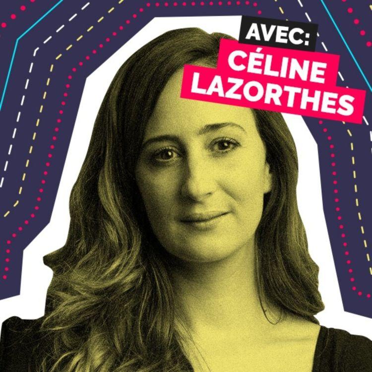 cover art for Episode 19 - Céline Lazorthes - Créer une culture humaniste
