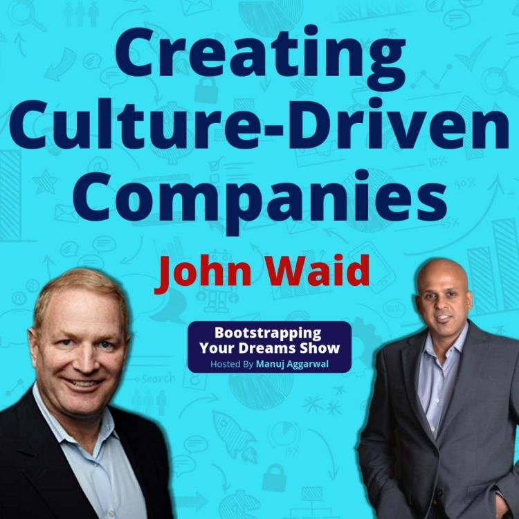 cover art for 097 | Aligning Organization's Unique Values With Strategic Goals | Creating Culture-Driven Companies | John Waid