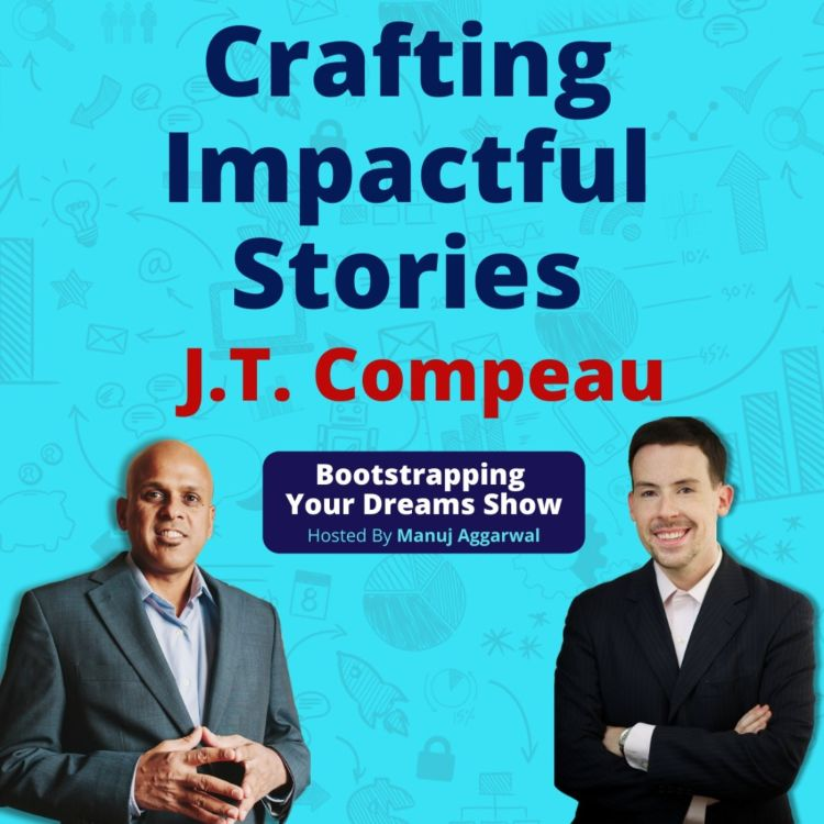 cover art for 122   Crafting Impactful Stories   Story Telling And Speeches For Building A Personal Brand   J.T. Compeau