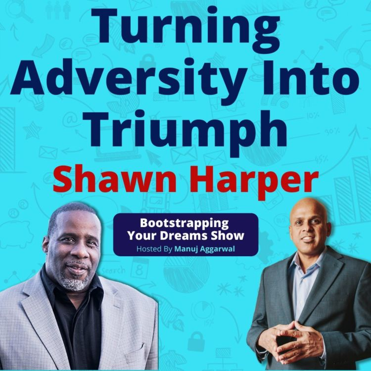 cover art for #158 | Deal With Failure & Rejection | Turning Adversity Into Triumph | Shawn Harper