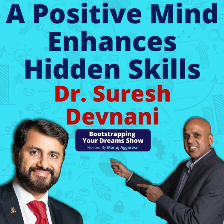 cover art for #159 | A Positive Mind Enhances Hidden Skills | Internal Happiness Is The Mission | Suresh Devnani