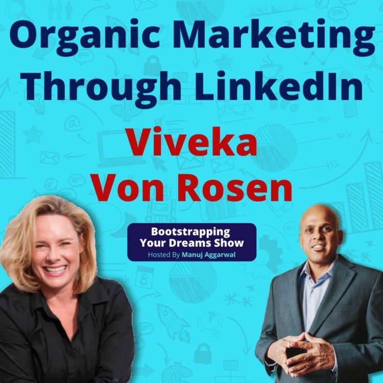 cover art for #160 Organic Marketing Through LinkedIn | Leverage Social Media For Business | Viveka Von Rosen