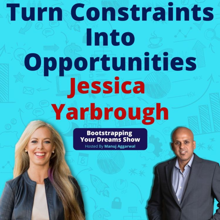 cover art for #161 Invoke The Entrepreneur Hidden In You | Turn Constraints Into Opportunities | Jessica Yarbrough