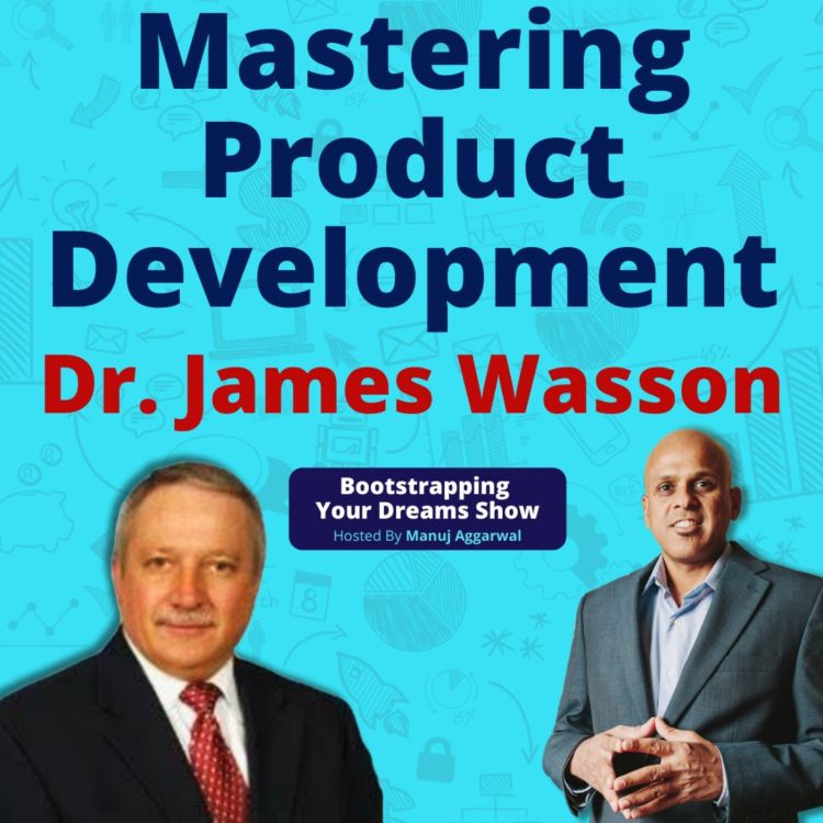 cover art for #174 Mastering product development | Dr. James Wasson