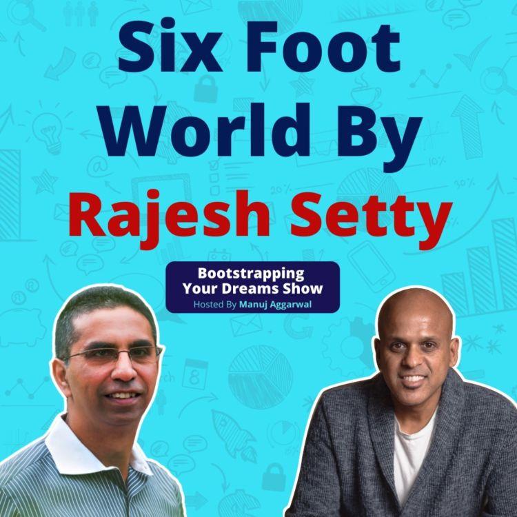 cover art for #185 Six Foot World | Rajesh Setty