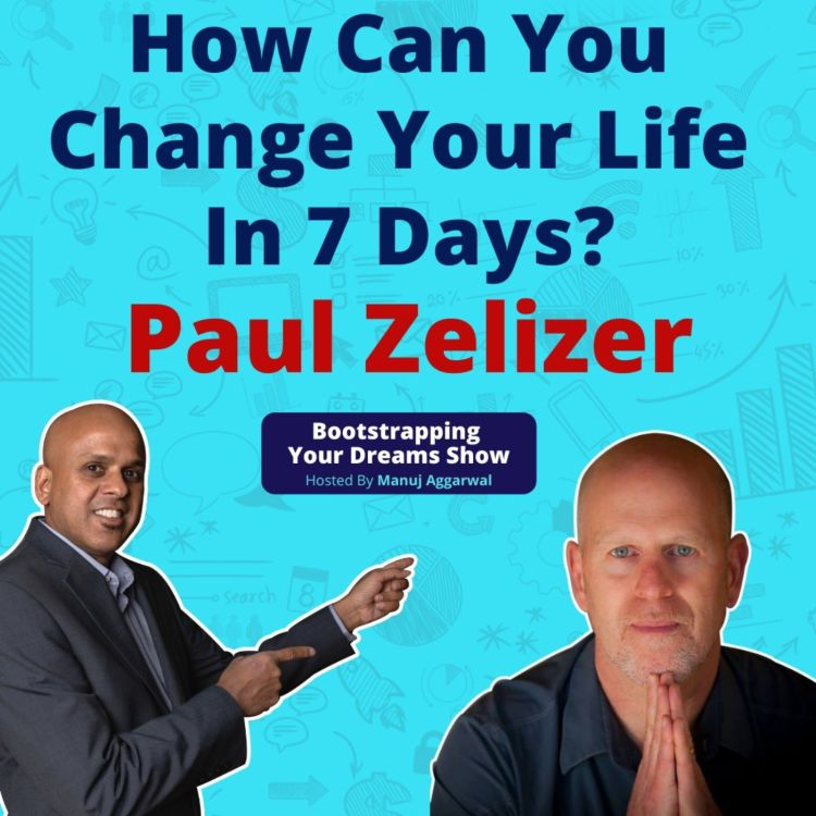 cover art for #187 How Can You Change Your Life in 7 Days? | Paul Zelizer