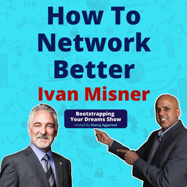 cover art for #188 How To Network Better | Dr. Ivan Misner
