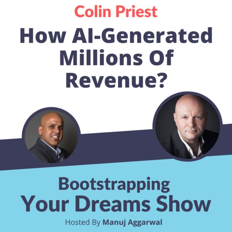 cover art for #216 AI generated millions in revenue last year; are you feeling left out? | Colin Priest | Manuj Aggarwal