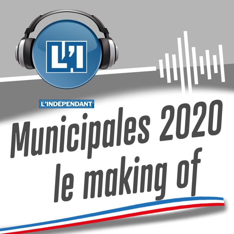 cover art for Municipales 2020, le making of ... - EP16 - Les Angles avec Philippe Comas