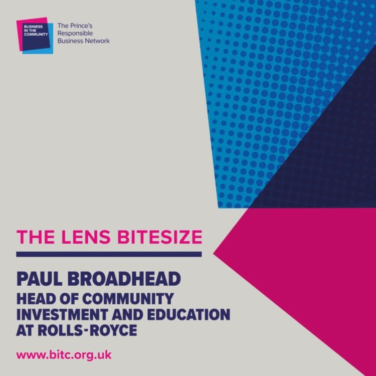 cover art for Bitesize: Paul Broadhead Head of Community Investment & Education Outreach for Rolls-Royce Group