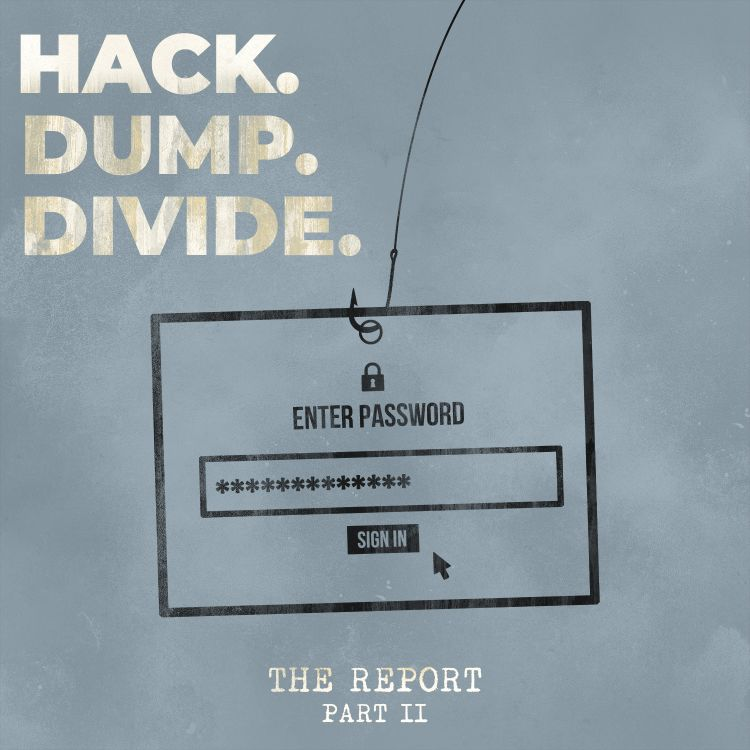 cover art for Part II: Hack. Dump. Divide.