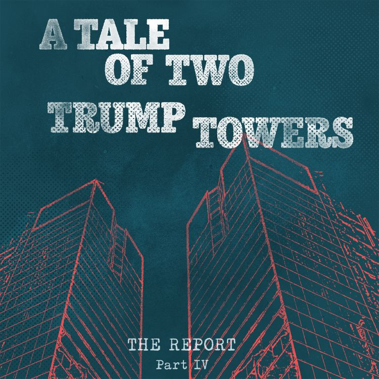 cover art for Part IV: A Tale of Two Trump Towers