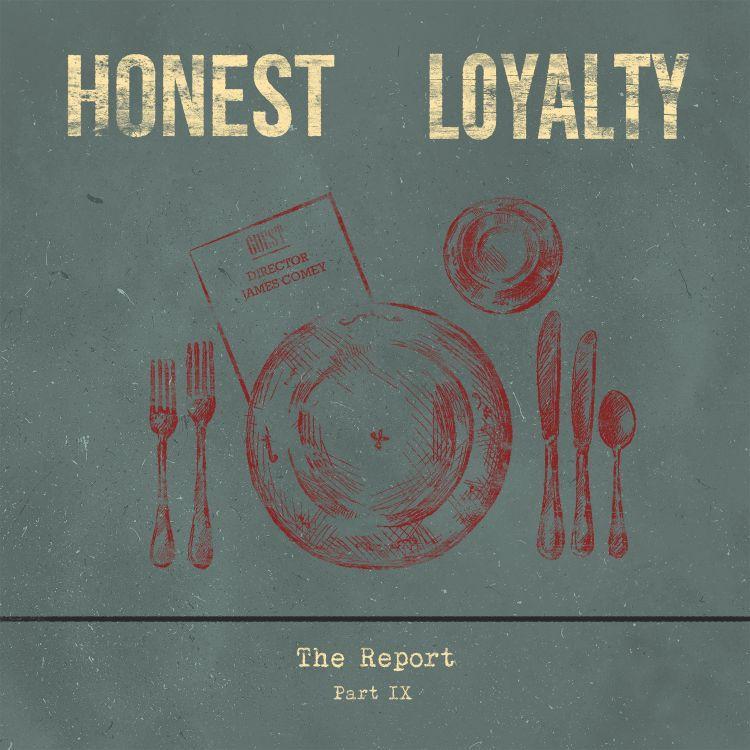 cover art for Part IX: Honest Loyalty