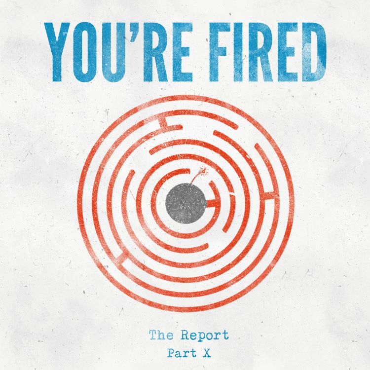 cover art for Part X: You're Fired