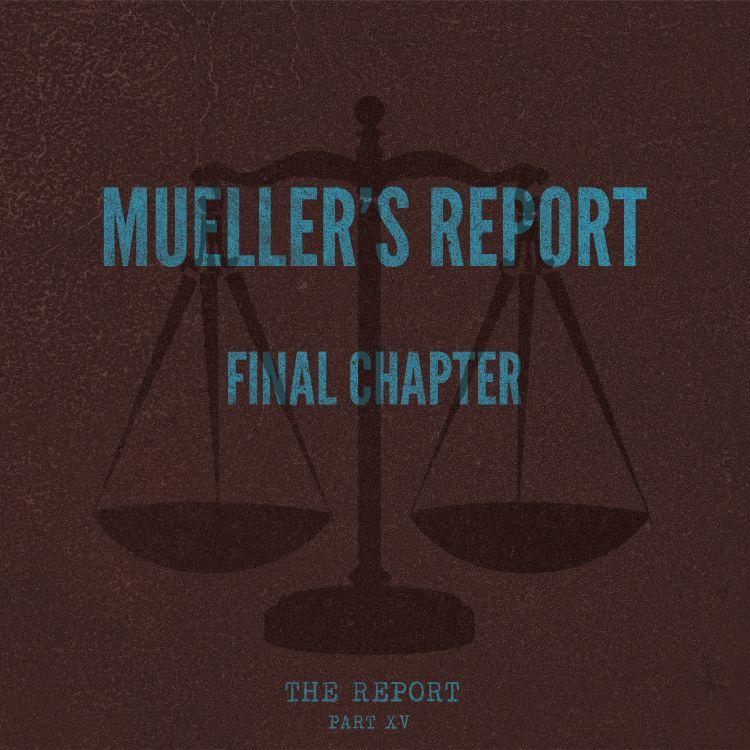 cover art for Part XV: Mueller's Report