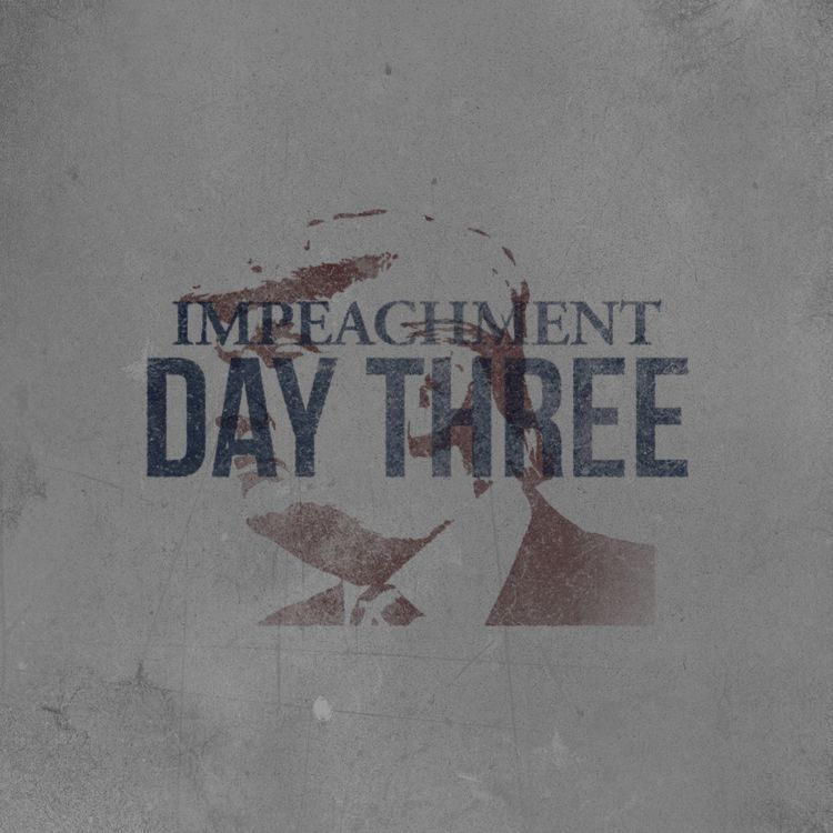 cover art for The Impeachment: Day 3