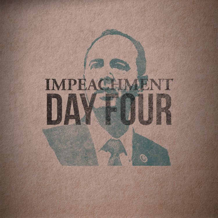 cover art for The Impeachment: Day 4