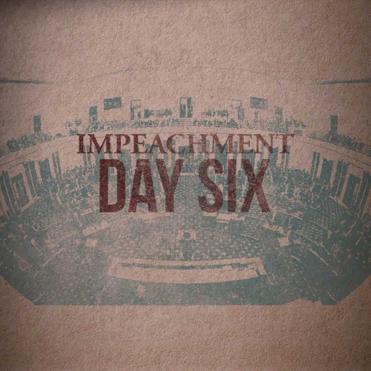 cover art for The Impeachment: Day 6