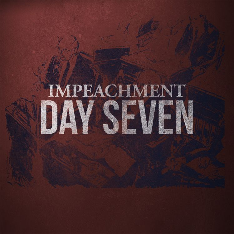 cover art for The Impeachment: Day 7