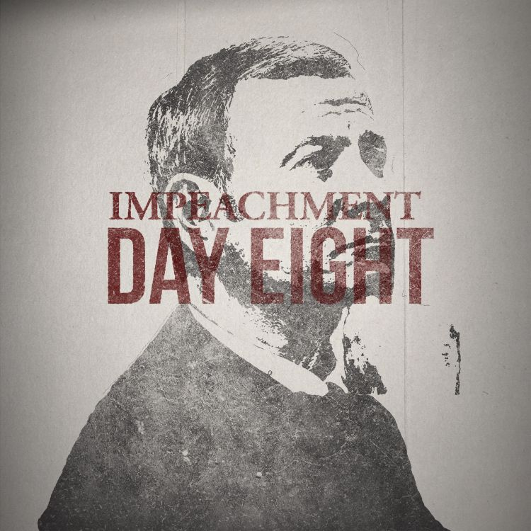 cover art for The Impeachment: Day 8