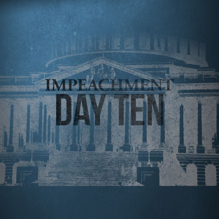 cover art for the Impeachment: Day 10