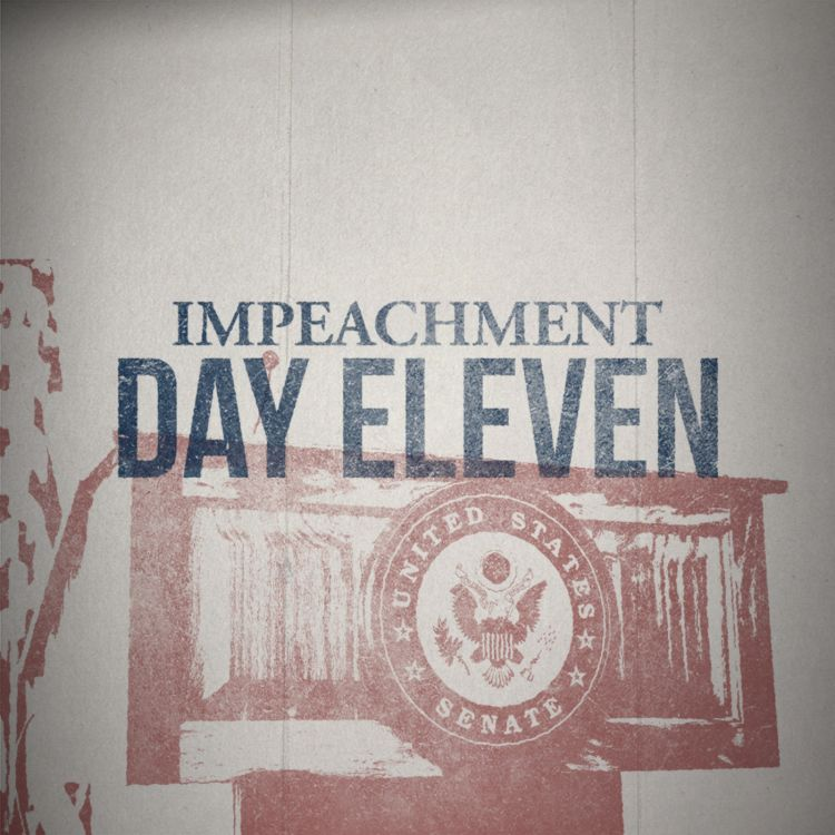 cover art for The Impeachment: Day 11