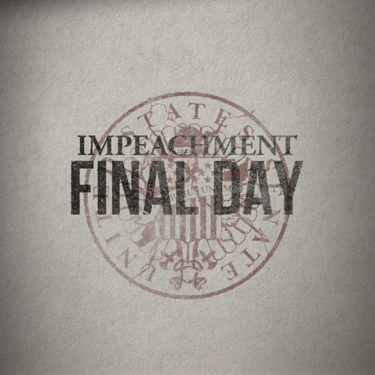 cover art for The Impeachment: Final Day